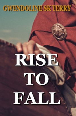Rise To Fall Update – Gwendoline SK Terry